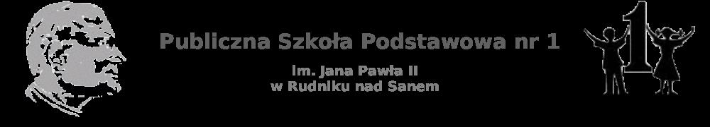 Publiczna Szkoła Podstawowa nr 1 im. Jana Pawła II w Rudniku nad Sanem